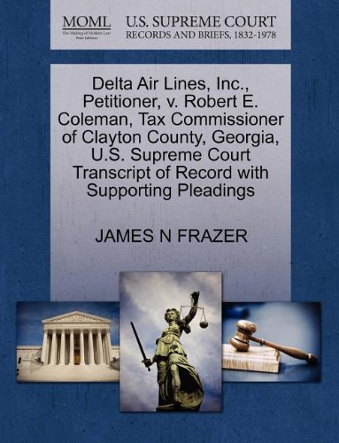 delta-air-lines-inc-petitioner-v-robert-e-coleman-tax-commissioner-of-clayton-county-georgia-us-supr