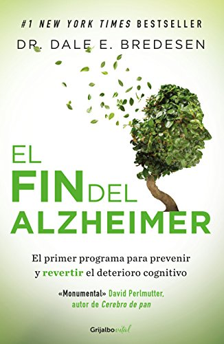 El fin del Alzheimer/The End of Alzheimer's  [Bredesen, Dale] (Tapa Blanda)
