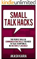 Small Talk Hacks: The People Skills & Communication Skills You Need to Talk to Anyone and be Instantly Likeable (English Edition)