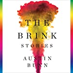 The Brink: Stories | Austin Bunn