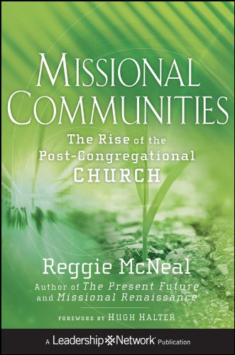 Missional Communities: The Rise of the Post-Congregational Church (Leadership Development Church compare prices)