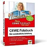 CEWE Fotobuch: Die verst�ndliche Anleitung - mit vielen Designideen und Gestaltungsvorschl�gen