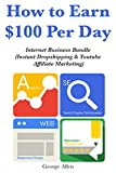 How to Earn 0 Per Day: Internet Business Bundle (Instant Dropshipping & Youtube Affiliate Marketing)