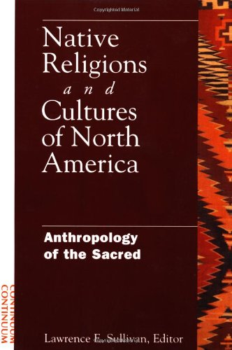 Native Religions and Cultures of North America:...