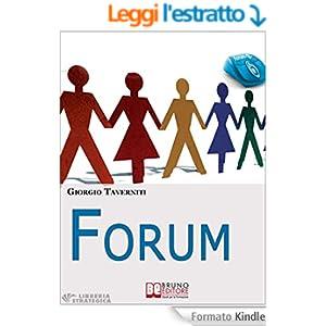 Forum. Come Creare una Community di Successo. (Ebook Italiano - Anteprima Gratis)