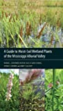 img - for A Guide to Moist-Soil Wetland Plants of the Mississippi Alluvial Valley book / textbook / text book