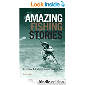 Amazing Fishing Stories: Incredible Tales from Stream to Open Sea (Amazing Stories)