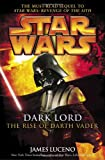 Dark Lord: The Rise of Darth Vader (Star Wars) (0345477324) by Luceno, James