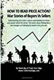 How To Read Price Action?: War Stories of Buyers Vs Sellers
