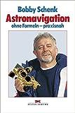 Astronavigation: ohne Formeln - praxisnah