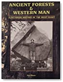 Ancient Forests and Western Man: A Pictorial History of the West Coast
