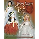 Collector's Encyclopedia of Madame Alexander Dolls 1948-1965 (Identification & Values (Collector Books)) ~ Linda C. Crowsey