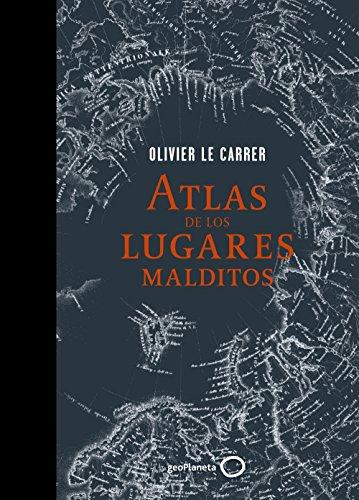 Atlas De Los Lugares Malditos (Viaje Y Aventura)