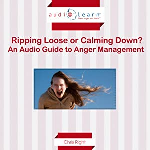 Ripping Loose or Calming Down?: A Guide to Anger Management | [Chris Right]