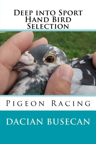 Deep into Sport - Hand Bird Selection: Pigeon Racing