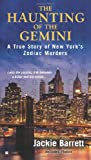 The Haunting of the Gemini: A True Story of New Yorks Zodiac Murders