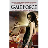 Gale Force (Weather Warden Novel)by Rachel Caine
