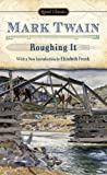 Roughing It (Signet Classics) (0451531108) by Twain, Mark