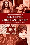 img - for The Columbia Guide to Religion in American History (Columbia Guides to American History and Cultures) book / textbook / text book