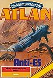 img - for Atlan-Paket 13: Anti-ES: Atlan Heftromane 600 bis 649 (Atlan classics Paket) (German Edition) book / textbook / text book