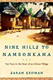 img - for Nine Hills to Nambonkaha: Two Years in the Heart of an African Village book / textbook / text book