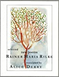 img - for The Work of Rainer Rilke: Selected New Poems in Translation book / textbook / text book