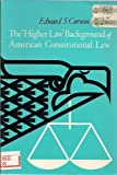 The Higher Law Background of American Constitutional Law (080149012X) by Edward S. Corwin