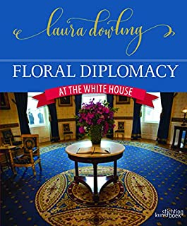 Book Cover: Floral Diplomacy: At the White House