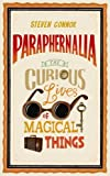 img - for Paraphernalia: The Curious Lives of Magical Things book / textbook / text book