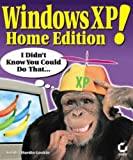 img - for Windows XP Home Edition! I Didn't Know You Could Do That... book / textbook / text book