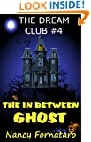 The Dream Club #4 - The In Between Ghost