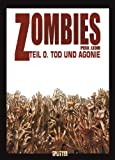Zombies, Band 0: Tod und Agonie