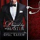 Played by the Master: Mastered By Series, Book 1 Hörbuch von Opal Carew Gesprochen von: William Martin