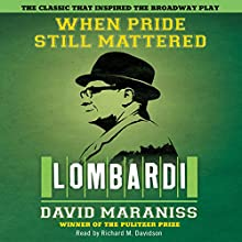 When Pride Still Mattered Audiobook by David Maraniss Narrated by Richard M. Davidson