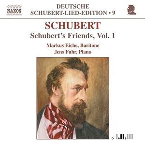 Schubert Lieder, Vol. 1: Schubert's Friends