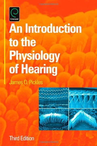 An Introduction to the Physiology of Hearing, Third Edition
