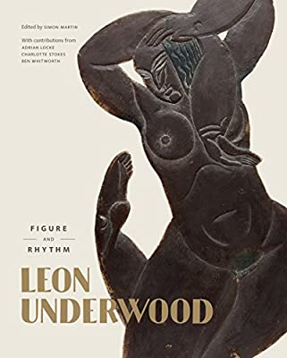 Leon Underwood: Figure and Rhythm