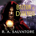 Bastion of Darkness Audiobook by R. A. Salvatore Narrated by Lloyd James