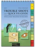 Golf Trouble Shots & Quick Fix Guide: A Practical Guide for Use on the Course: Golf tips for around the course (Spiral bound copy)