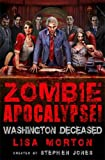 Stephen Jones Zombie Apocalypse! Washington Deceased (Zombie Apocalypse 3)