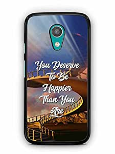YuBingo You Deserve to be Happier than you are Designer Mobile Case Back Cover for Motorola G2