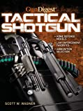 img - for Gun Digest Book of The Tactical Shotgun book / textbook / text book