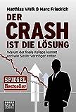 Image de Der Crash ist die Lösung: Warum der finale Kollaps kommt und wie Sie Ihr Vermögen retten (Lübbe S