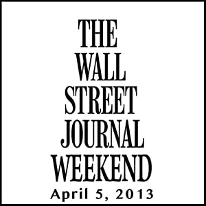 Weekend Journal 04-05-2013 | [The Wall Street Journal]