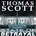 State of Betrayal: Detective Virgil Jones Mystery Series, Book 2 Audiobook by Thomas Scott Narrated by Daniel Dorse