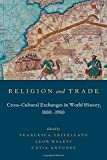 Religion and Trade: Cross-Cultural Exchanges in World History, 1000-1900