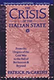 The Crisis of the Italian State: From the Origins of the Cold War to the Fall of Berlusconi and Beyond (0312163592) by McCarthy, Patrick