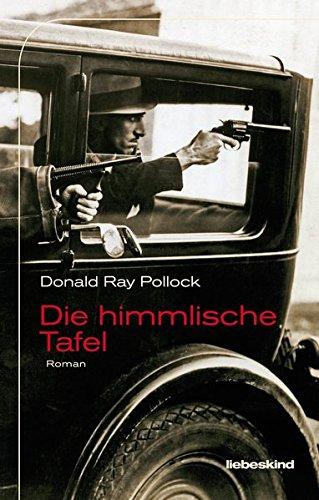 Pollock, Donald Ray: Die himmlische Tafel