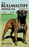img - for The Bullmastiff Manual (The World of Dogs) by Bill Walkey (1999-03-04) book / textbook / text book