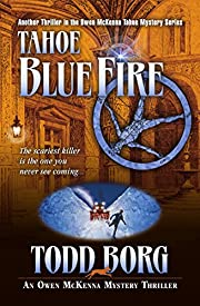 Tahoe Blue Fire (An Owen McKenna Mystery Thriller Book 13)